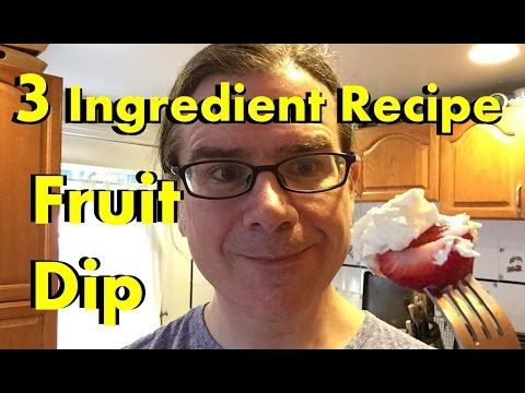 3 Ingredient Recipes: Fruit Dip