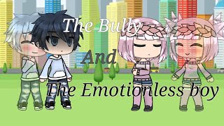 The bully and The emotionless boy | Glmm (love story)