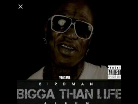 Birdman Ft: Lil Wayne- Understood (Bigger Than Life)
