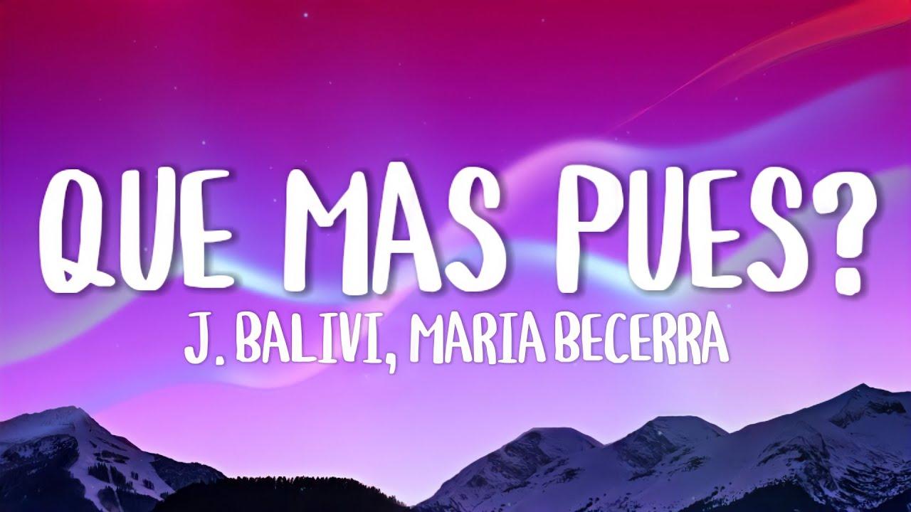 Download J. Balvin, Maria Becerra - Que Mas Pues? (Letra/Lyrics)