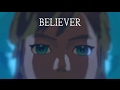 Believer - Breath of the Wild Music Video