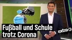 Lockerungen: Bundesliga und Schulen | extra 3 | NDR