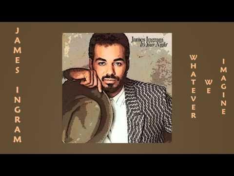 James Ingram - Whatever We Imagine 1983