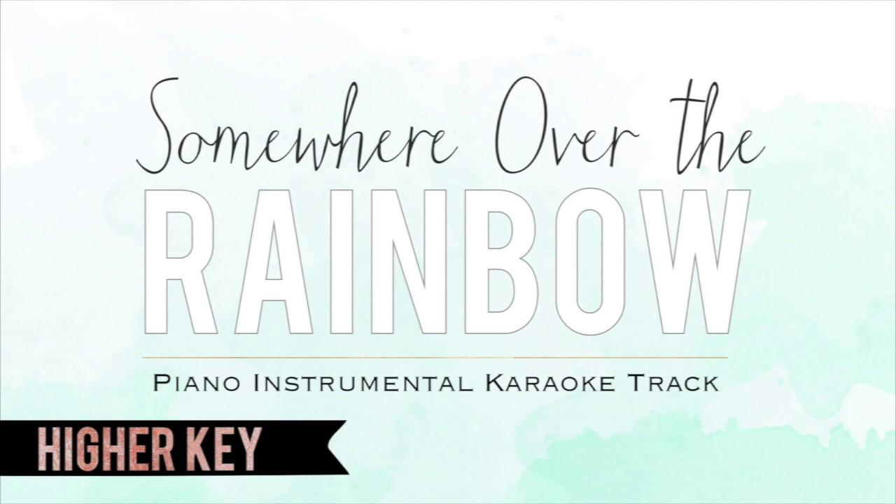 Somewhere Over the Rainbow - Piano Instrumental Karaoke Track (Higher Key)  with Lyrics