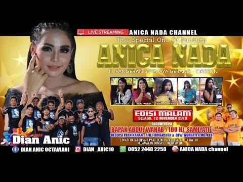 LIVE ANICA NADA (DIAN ANIC) | EDISI malam 12 NOVEMBER 2019 | CIPAAT | BONGAS | INDRAMAYU