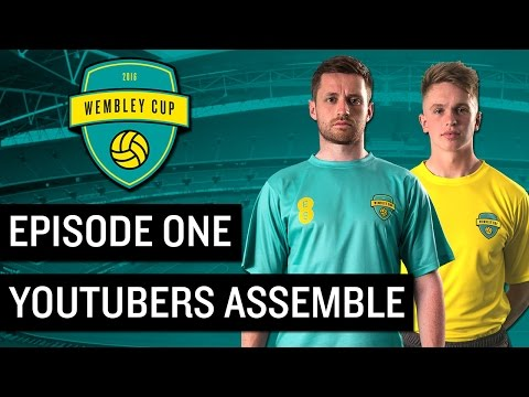 THE WEMBLEY CUP 2016 #1 - YOUTUBERS ASSEMBLE!