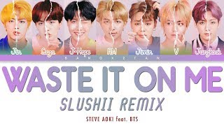 Steve Aoki feat. BTS - Waste It On Me (Slushii Remix)「Color Coded Lyrics」