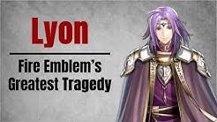Lyon: Fire Emblem's Greatest Tragedy