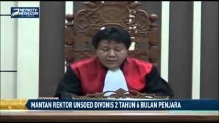 Mantan Rektor Unsoed Divonis 2 Tahun 6 Bulan Penjara