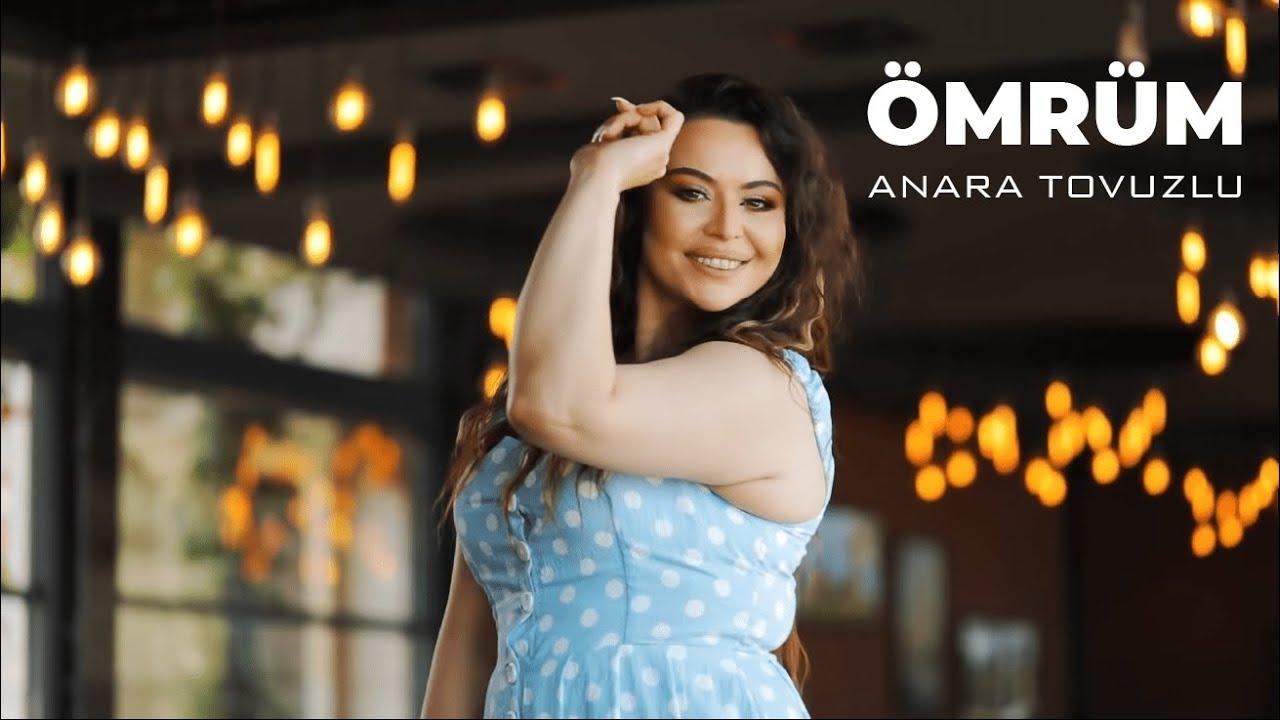 Anara  Tovuzlu - Ömrüm  ( Official Video )