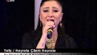 Yeliz / Hayrola Çilem Hayrola