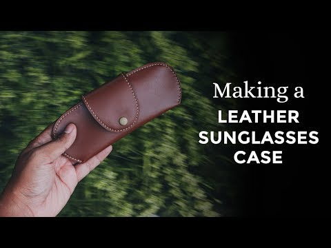 making-a-leather-sunglasses-case-[-week-42/52-]