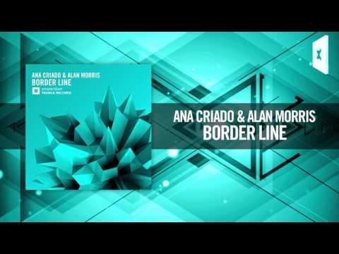 Ana Criado & Alan Morris - Border Line + Lyrics (Amsterdam Trance/RNM)