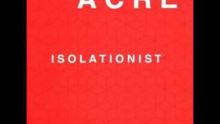 Acre - Isolationist