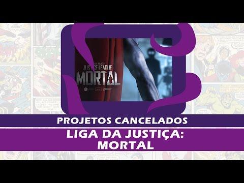 Liga da Justiça: Mortal - Projetos Cancelados