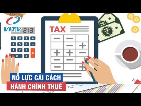 Nỗ lực cải cách hành chính thuế, nâng cao năng lực cạnh tranh quốc gia | Tài chính thuế | VITV