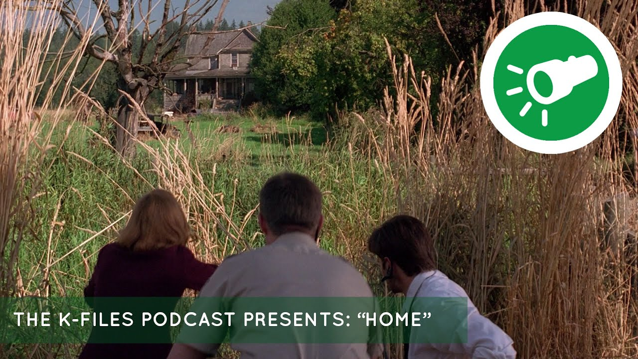 The X Files Podcast The K Files Presents Home