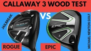 Callaway Rogue 3 Wood VS Callaway Epic 3 Wood - Is Jailbreak Helping Ball Speed?