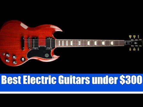 Best Electric Guitars Under $300 | 10 Best Electric Guitar Under $300 (2017)