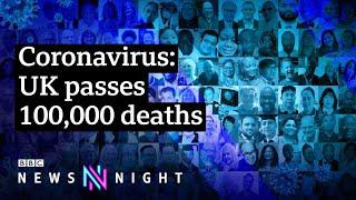 How did the UK get to 100,000 coronavirus deaths? - BBC Newsnight