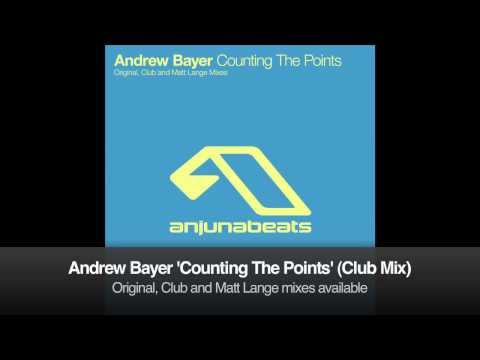 Andrew Bayer - Counting The Points (Club Mix)