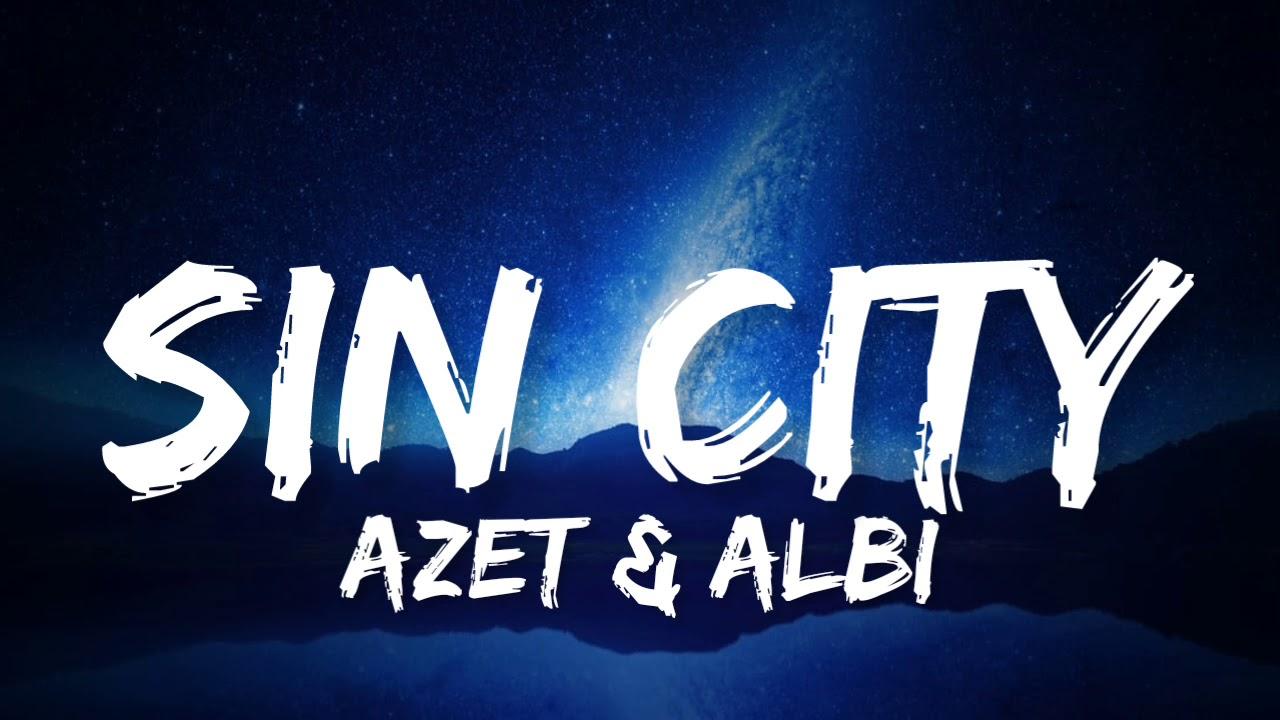 AZET & ALBI - SIN CITY (Lyrics)