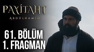 Payitaht Abdülhamid 61. Bölüm 1. Tanıtım (Her Cuma 20:00'de!)