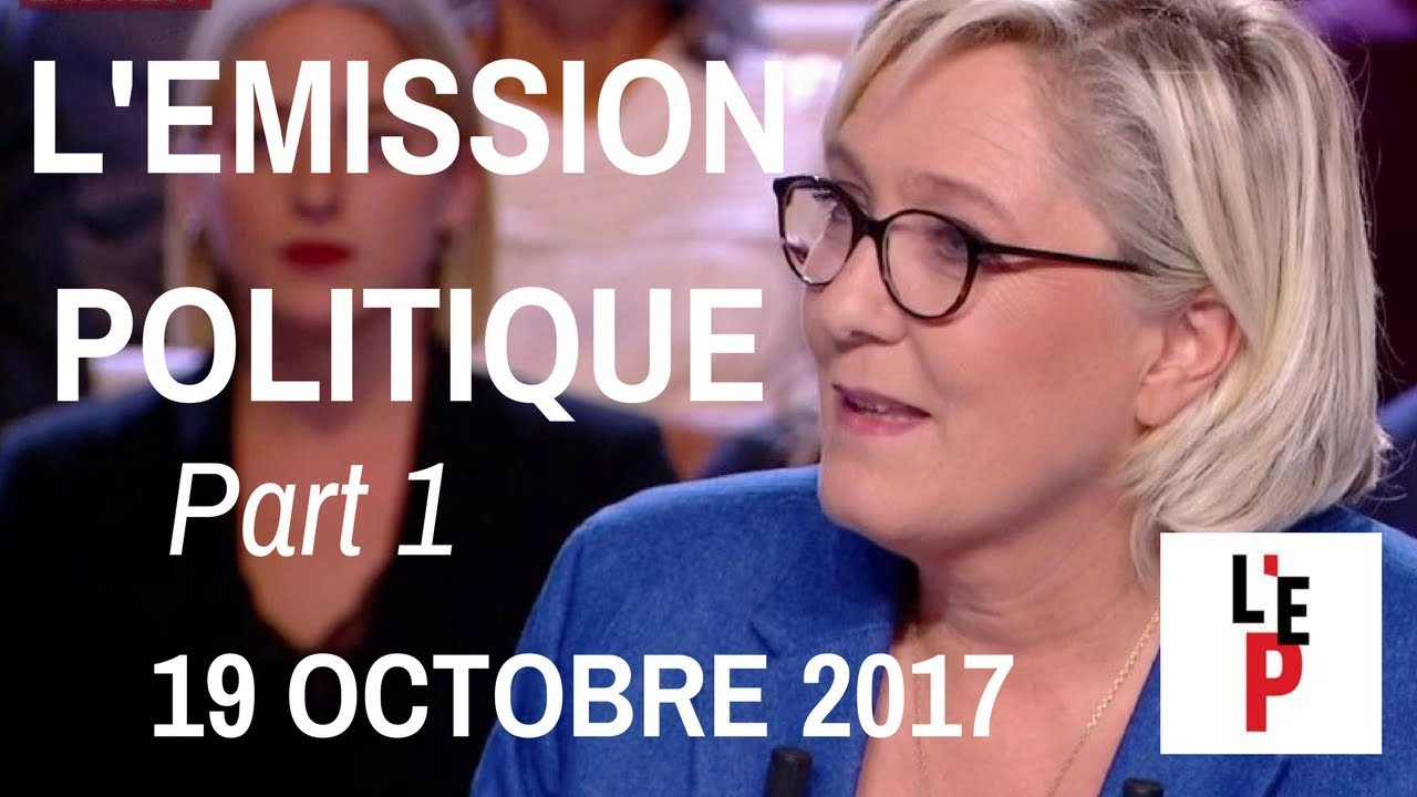 L'Emission politique avec Marine Le Pen – Part 1 - le 19 octobre 2017 (France 2)