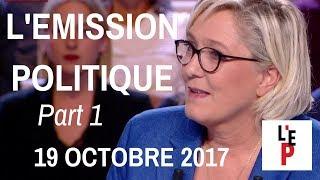 L'Emission politique avec Marine Le Pen – Part 1 - le 19 octobre 2017 (France 2)