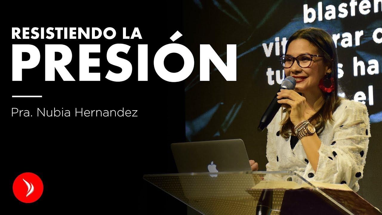 Resistiendo la presión - Pastora Nubia Hernandez
