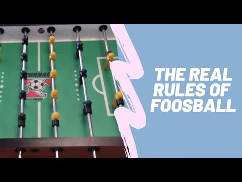 The REAL Rules Of Foosball
