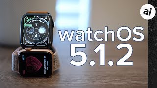 Everything New in watchOS 5.1.2 for Apple Watch
