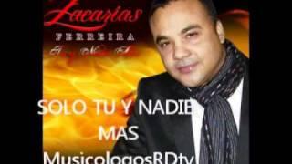 Zacarias Ferreira - Solo Tu Y Nadie Mas (Audio Original) 2012
