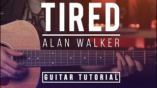 Alan Walker - Tired | Acoustic Guitar Tutorial | Chords & Melody Lesson