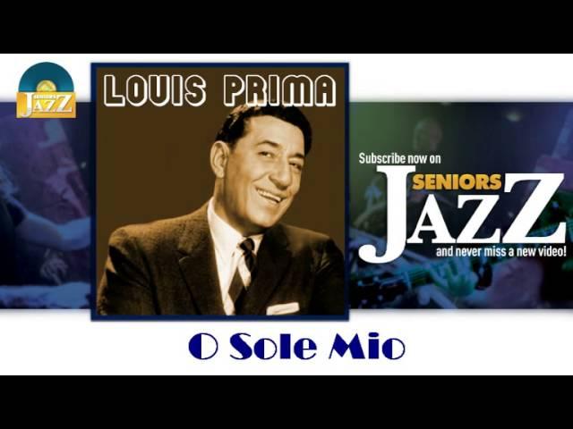 louis-prima-o-sole-mio-hd-officiel-seniors-jazz-seniors-jazz