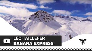 A bord du Banana Express avec Léo Taillefer à Val d'Isère !