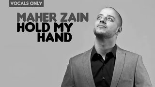 Maher Zain - Hold My Hand | Vocals Only (No Music)