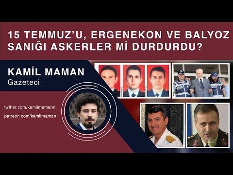 15 Temmuz'u, Ergenekon ve Balyoz sanığı askerler mi durdurdu? - Kamil Maman