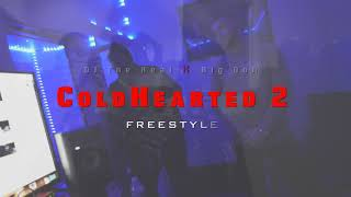 "OT the Real ❌ Big Ooh ! - "" Cold Hearted 2 Freestyle "" ( Dir. by : J Tech )"