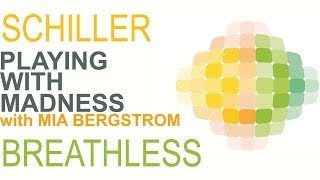 Schiller - Playing With Madness with Mia Bergström