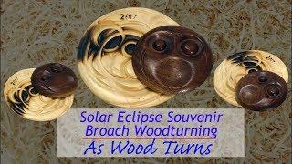 Solar Eclipse Souvenir Broach Woodturning