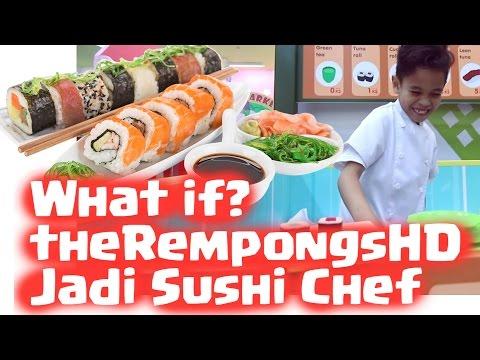 WHAT IF theRempongsHD JADI SUSHI CHEF?