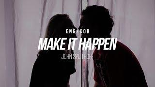Eng John Splithoff Make It Happen Lyrics.mp3