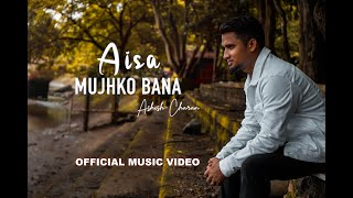 Aisa Mujhko Bana | Ashish Charan feat. Praneet Calvin