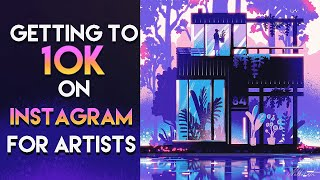 Getting to 10K on instagram for artists      ● instagram growth for artists starting from scratch●