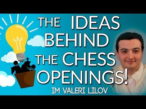 The Ideas Behind the Chess Openings!  IM Valeri Lilov (Webinar Replay)