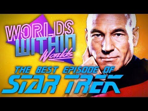 The Best Episode of Star Trek  Worlds Within Worlds