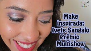 Make Inspirada: Ivete Sangalo no Prêmio Multishow