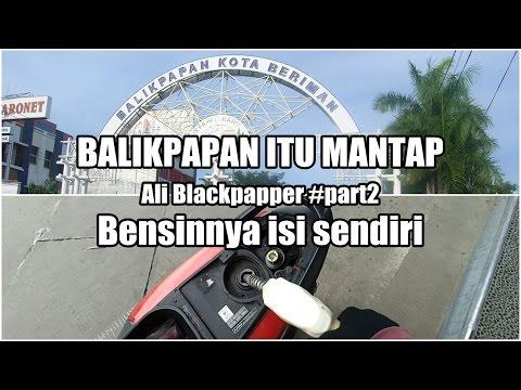 Balikpapan Itu Mantap - Bensinnya isi sendiri - Motovlog Indonesia l Ali Blackpapper #part2