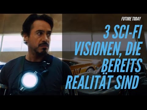 3 Science Fiction Zukunftsvisionen, die heute schon Realität sind